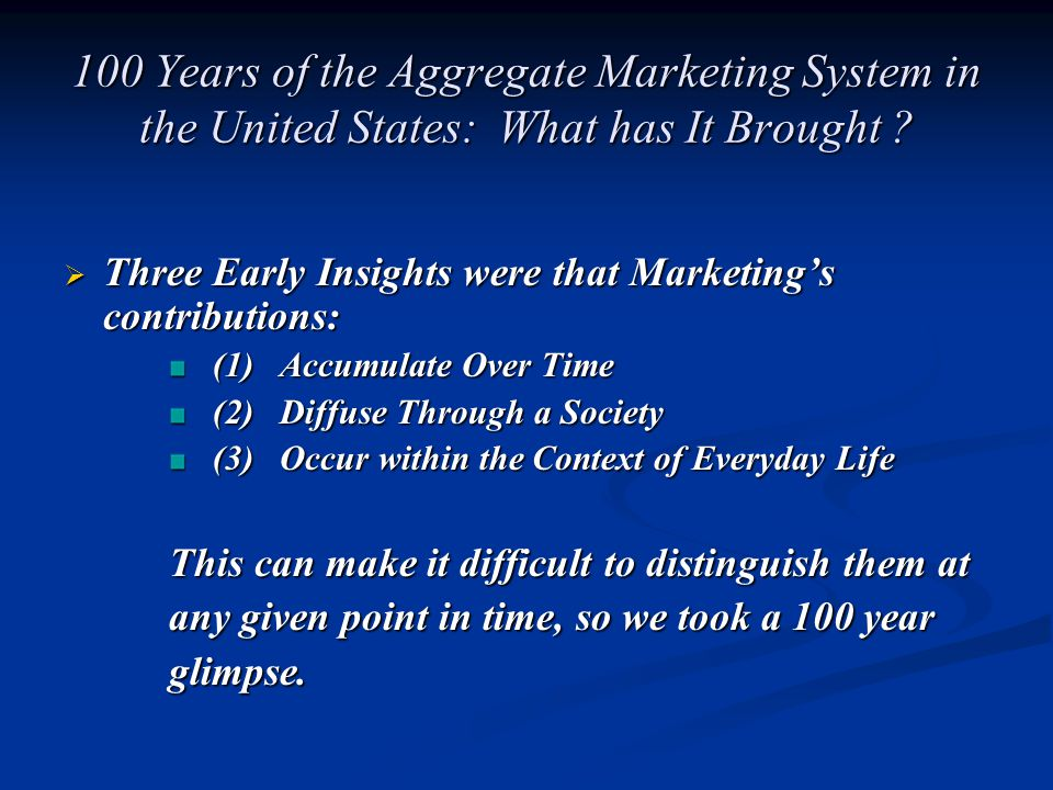 100 Years of the Aggregate Marketing System in the United States: What has It Brought