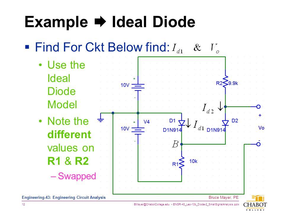 Example  Ideal Diode Find For Ckt Below find: