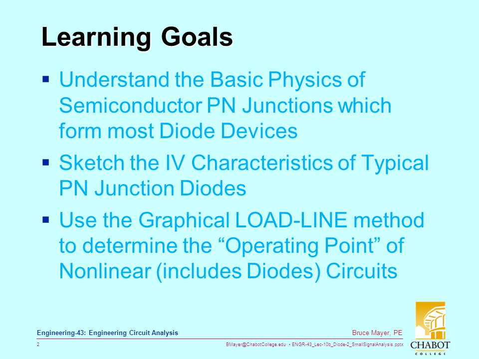 Learning Goals Understand the Basic Physics of Semiconductor PN Junctions which form most Diode Devices.