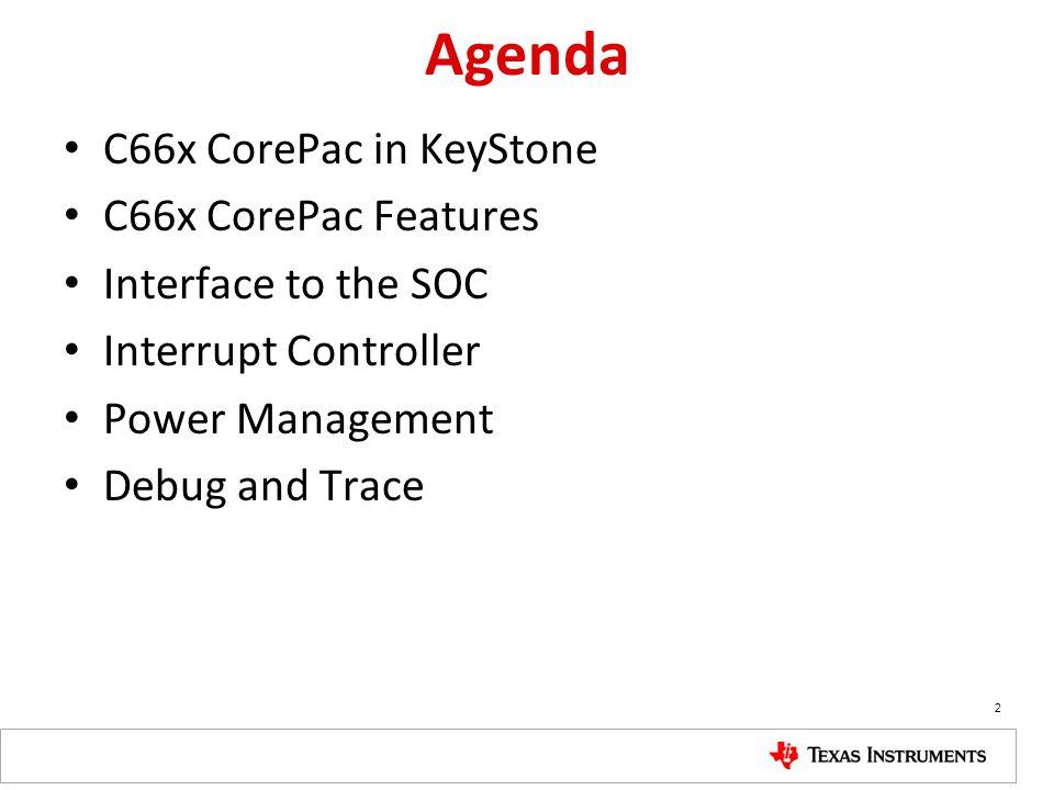 Agenda C66x CorePac in KeyStone C66x CorePac Features