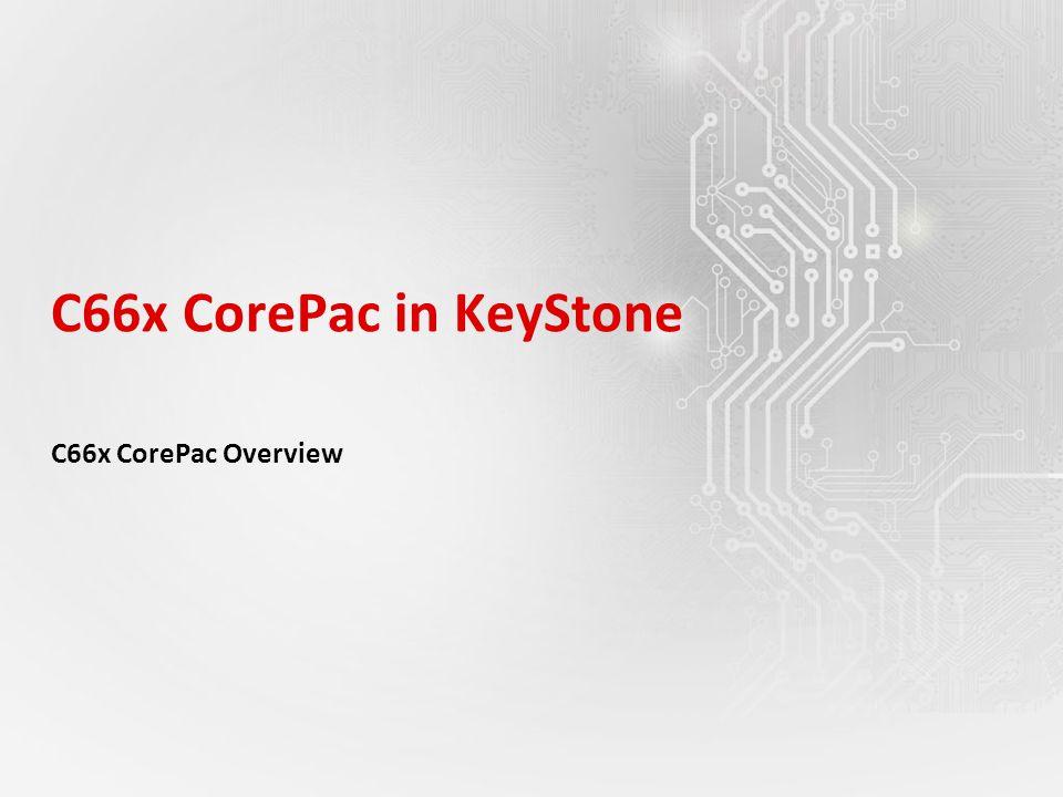 C66x CorePac in KeyStone C66x CorePac Overview