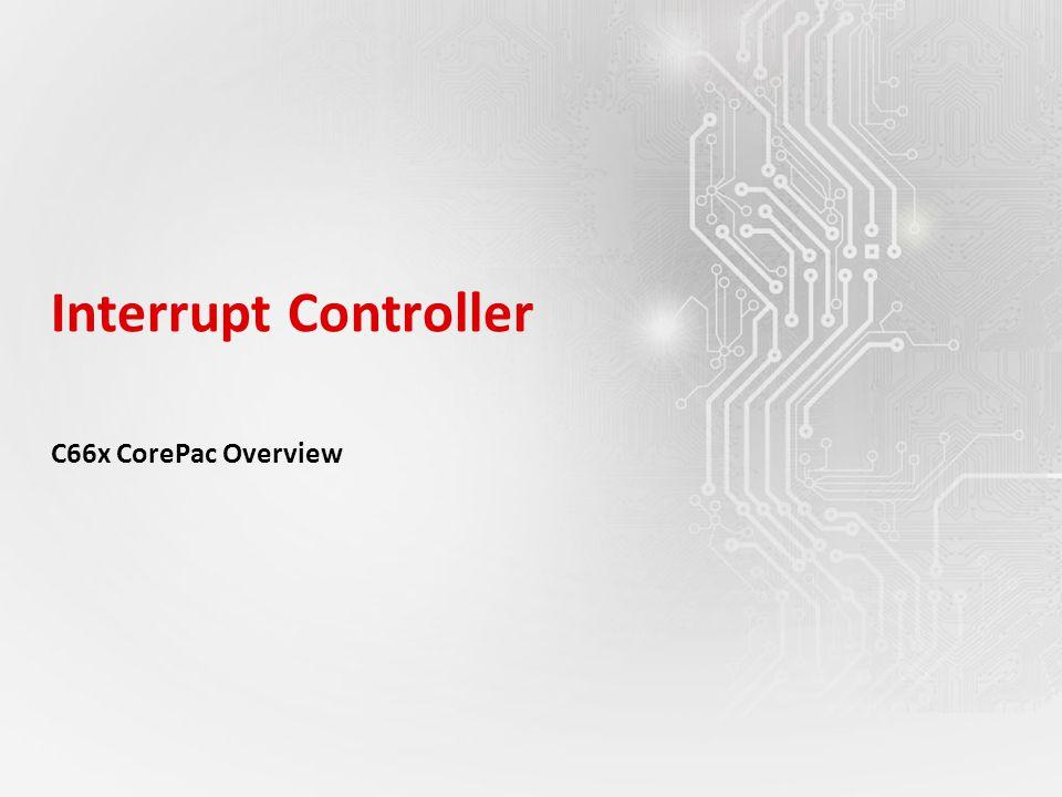 Interrupt Controller C66x CorePac Overview