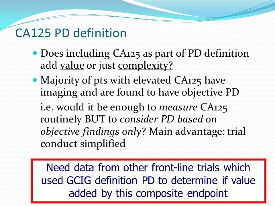 CA125 PD definition Does including CA125 as part of PD definition add value or just complexity