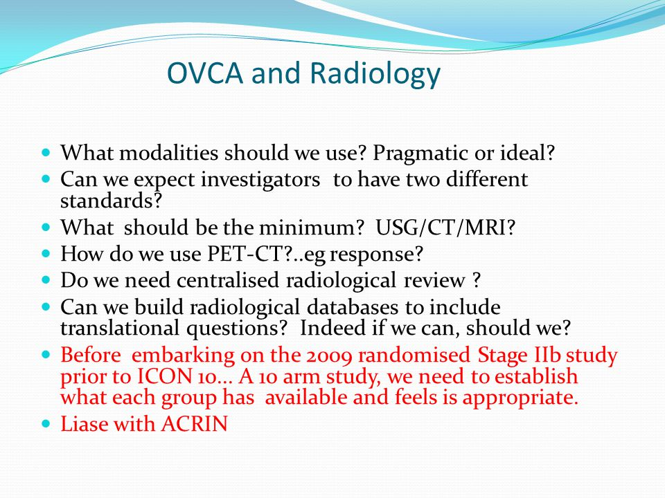 OVCA and Radiology What modalities should we use Pragmatic or ideal