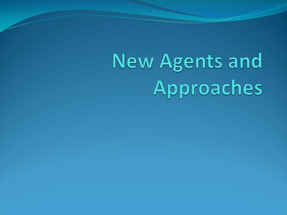 New Agents and Approaches