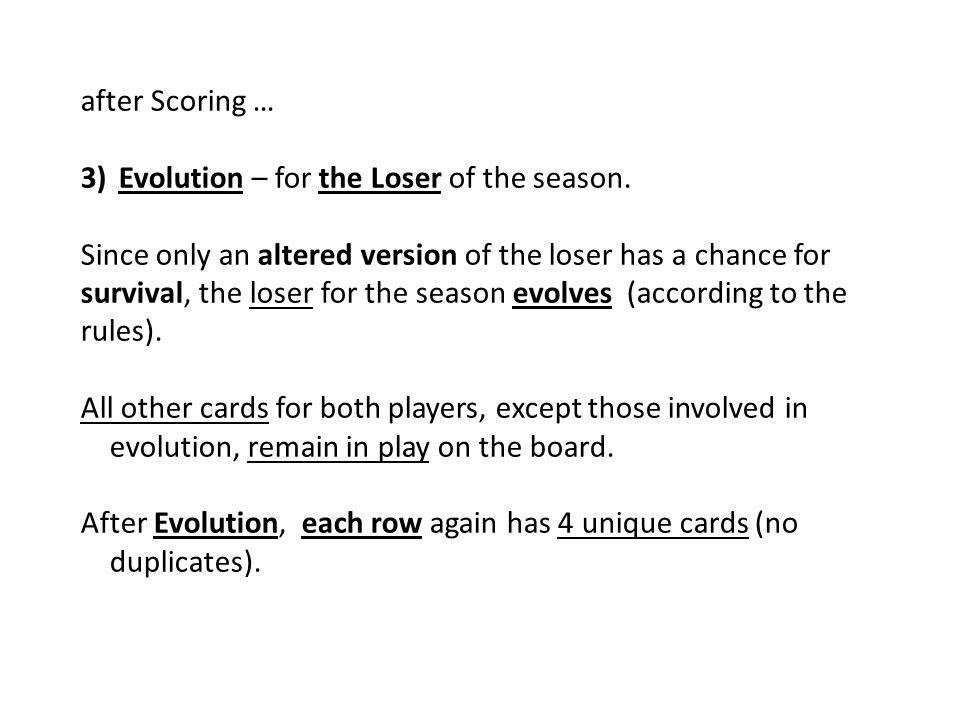 after Scoring … 3) Evolution – for the Loser of the season.