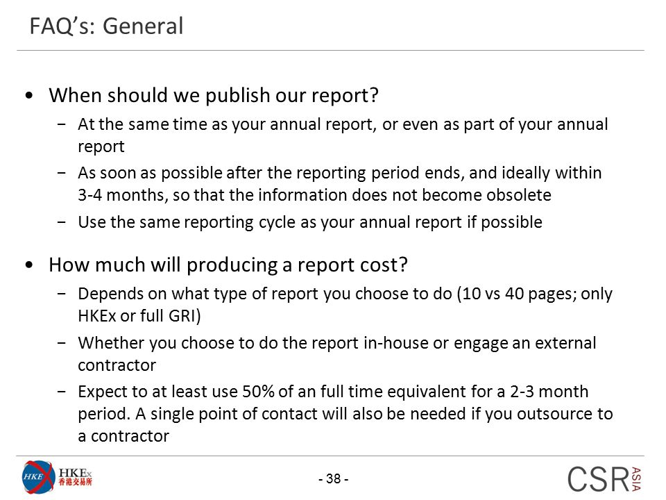 FAQ's: General When should we publish our report