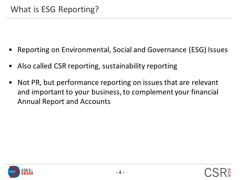 What is ESG Reporting Reporting on Environmental, Social and Governance (ESG) Issues. Also called CSR reporting, sustainability reporting.