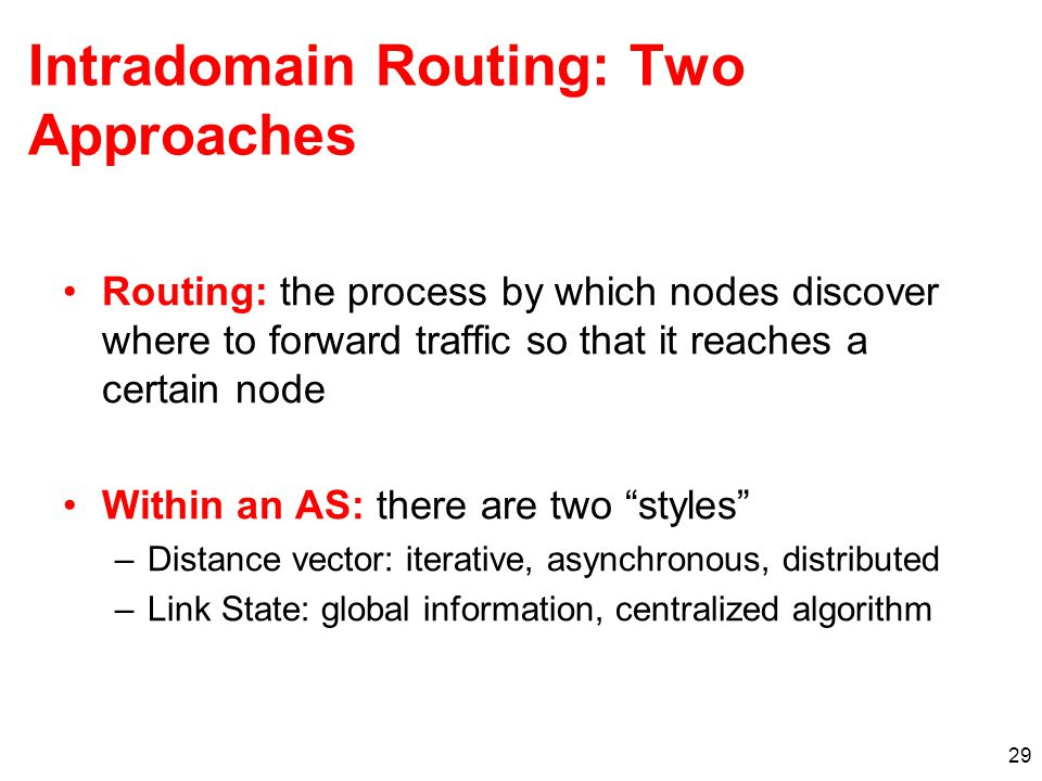 Intradomain Routing: Two Approaches