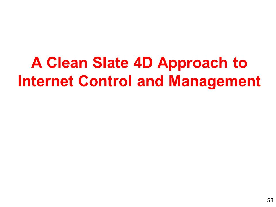 A Clean Slate 4D Approach to Internet Control and Management
