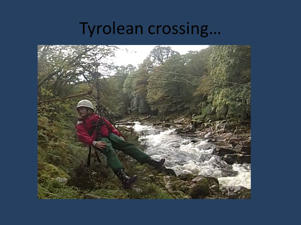 Tyrolean crossing…
