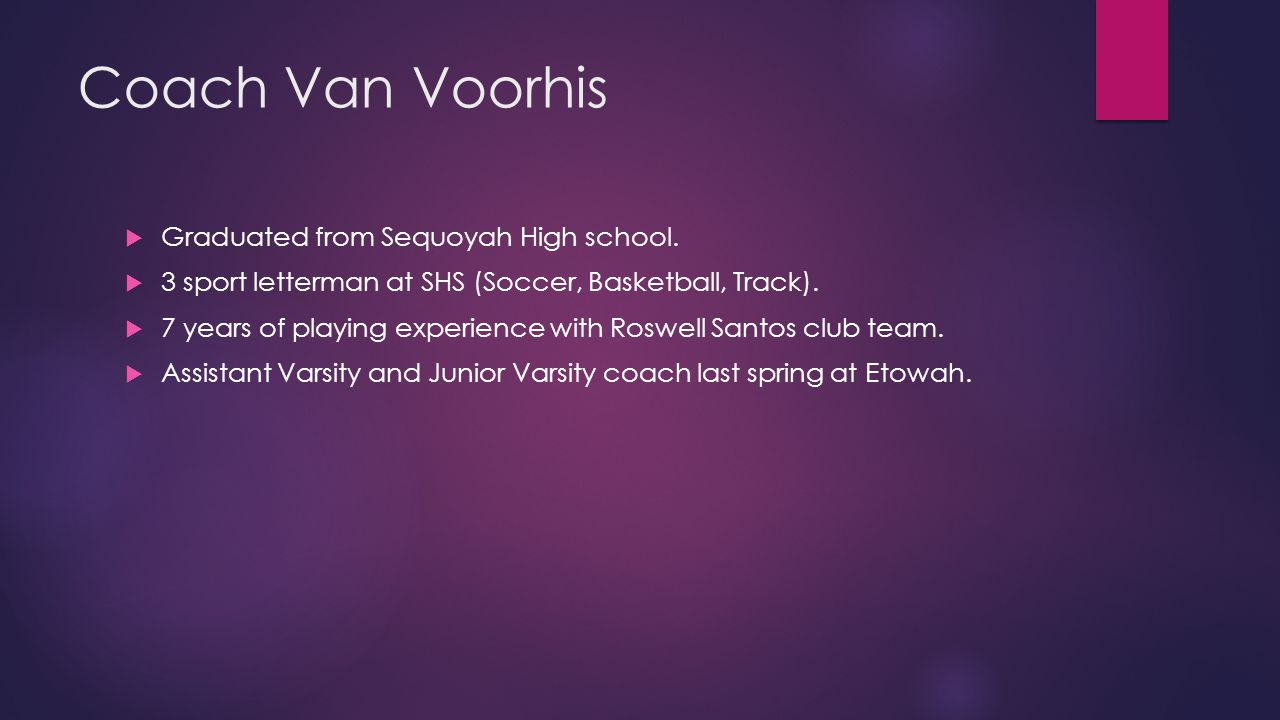 Coach Van Voorhis Graduated from Sequoyah High school.
