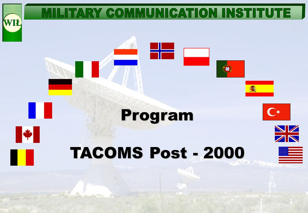 Program TACOMS Post - 2000. Poland is one of thirteen participants in this project. We perform a group of, so called, Work Packages.