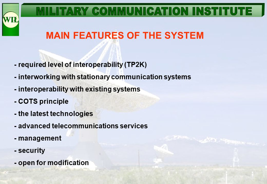 MAIN FEATURES OF THE SYSTEM