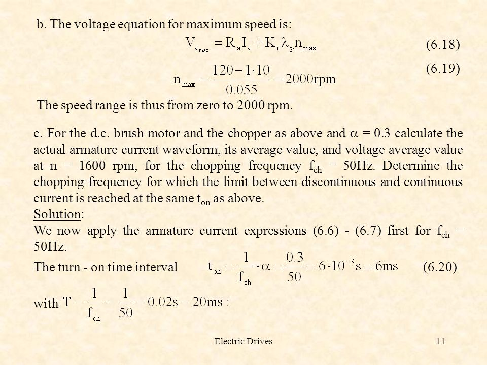 b. The voltage equation for maximum speed is: (6.18) (6.19)