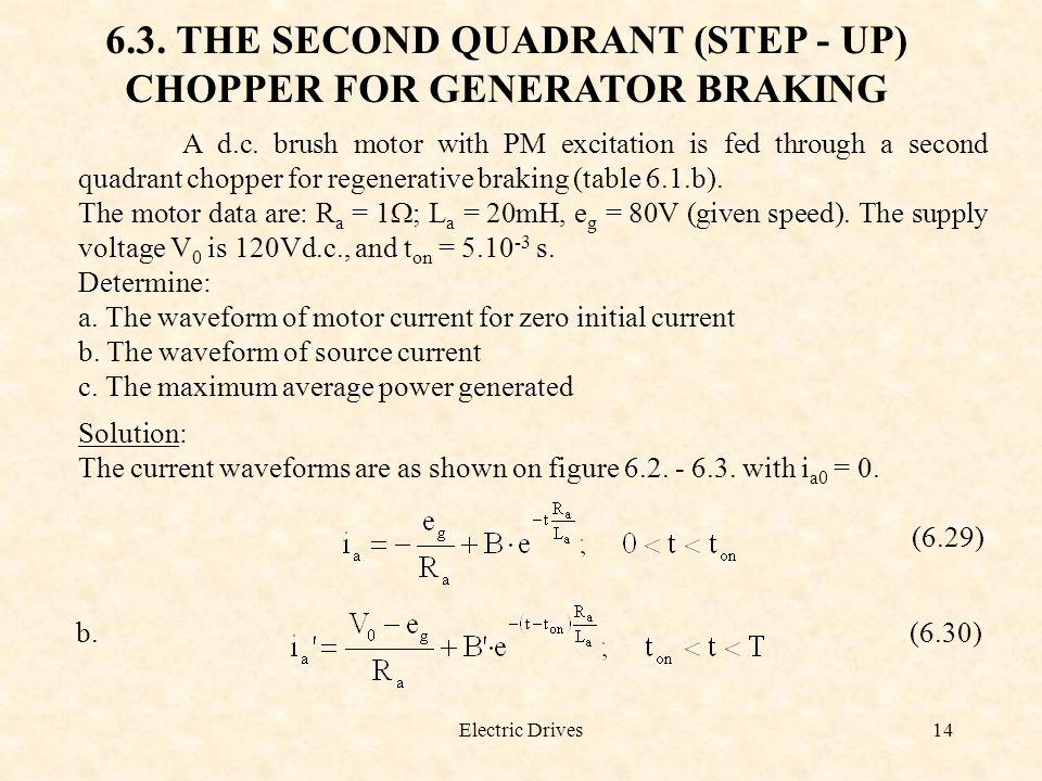 6.3. THE SECOND QUADRANT (STEP - UP) CHOPPER FOR GENERATOR BRAKING