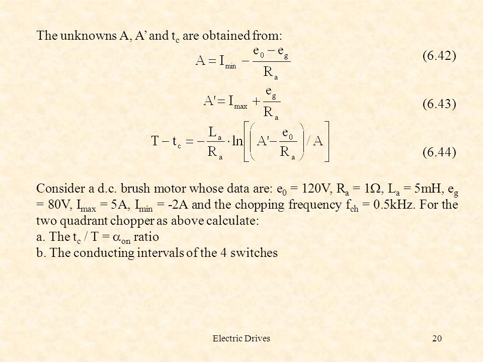 The unknowns A, A' and tc are obtained from: (6.42)