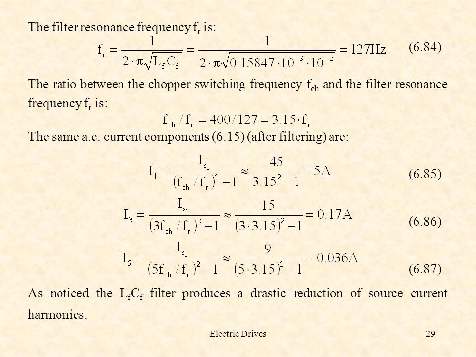 The filter resonance frequency fr is: (6.84)