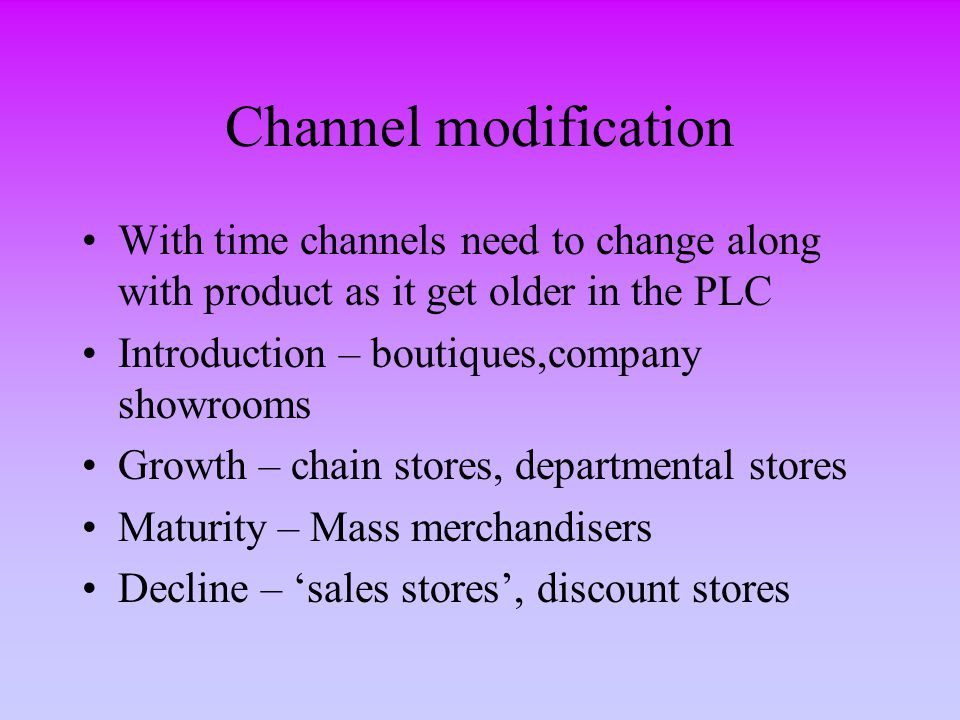 Channel modification With time channels need to change along with product as it get older in the PLC.