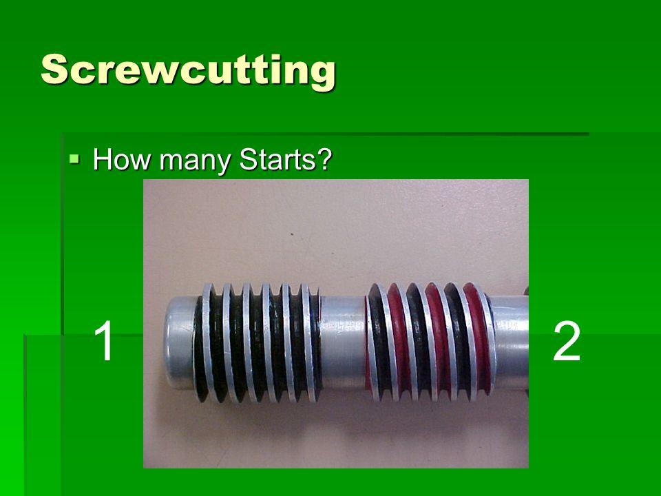 Screwcutting How many Starts 1 2