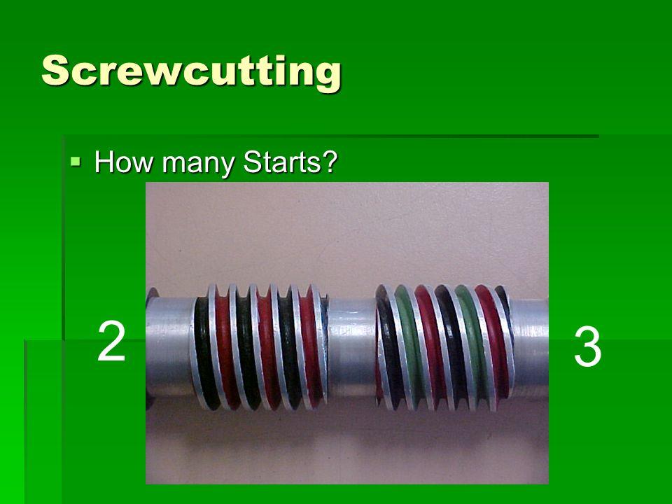 Screwcutting How many Starts 2 3