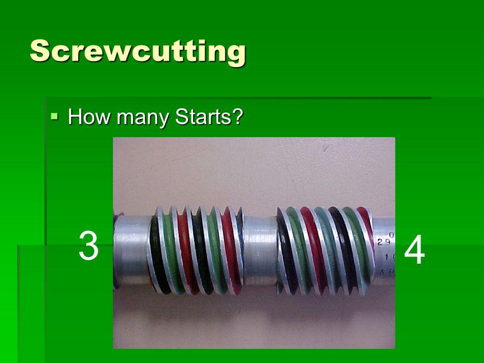 Screwcutting How many Starts 3 4