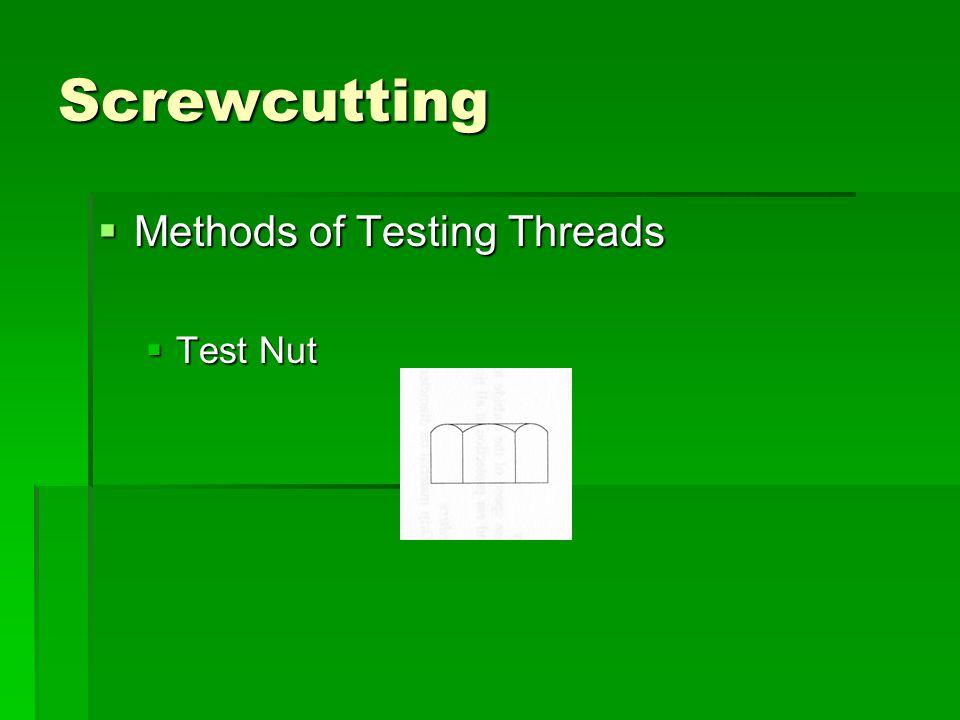 Screwcutting Methods of Testing Threads Test Nut