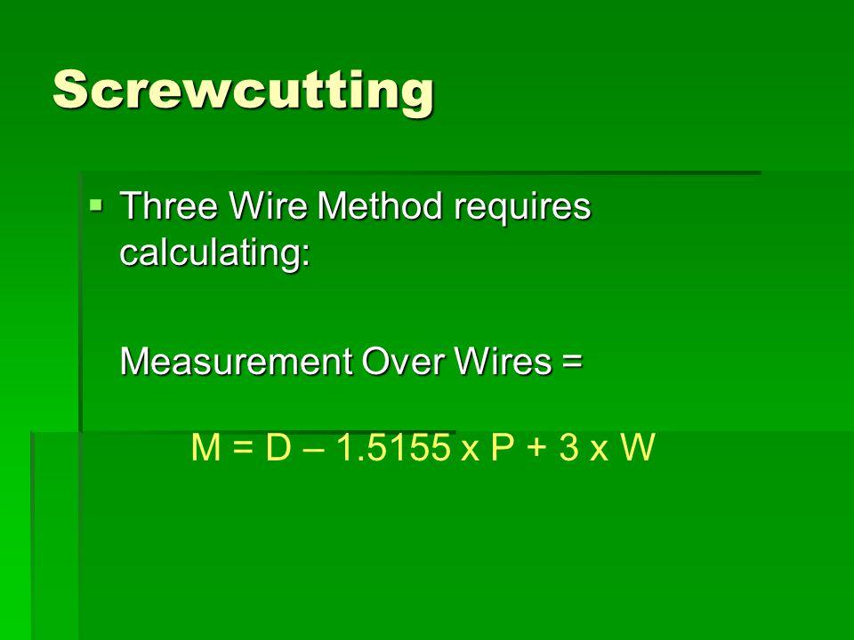 Screwcutting Three Wire Method requires calculating: