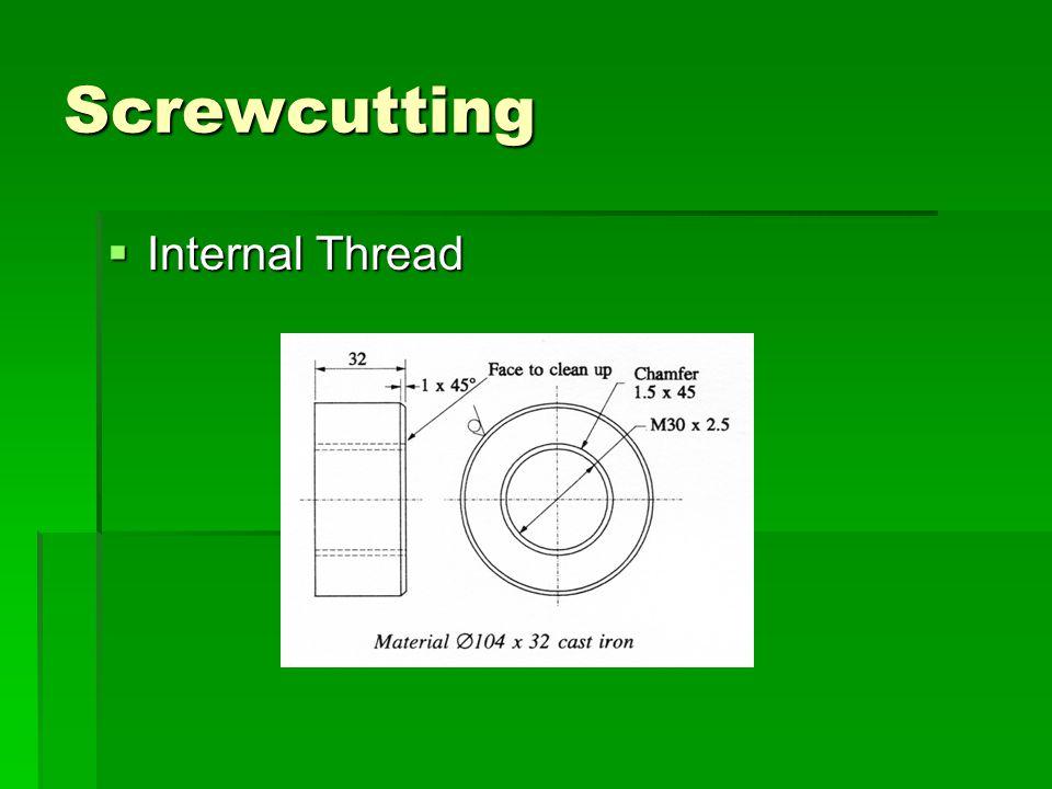 Screwcutting Internal Thread