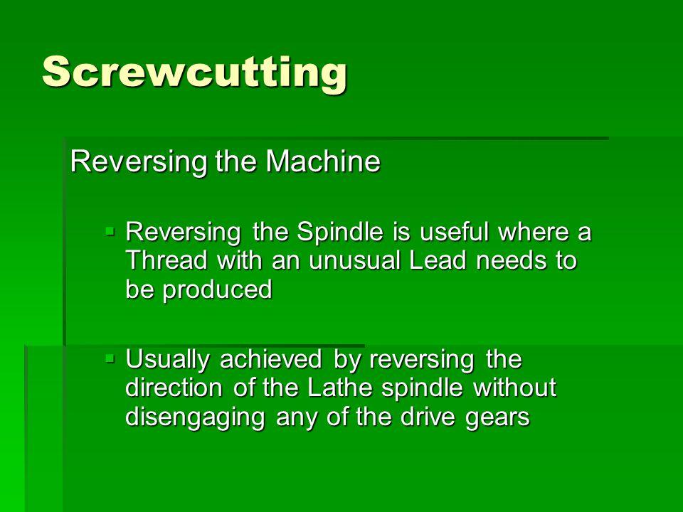Screwcutting Reversing the Machine
