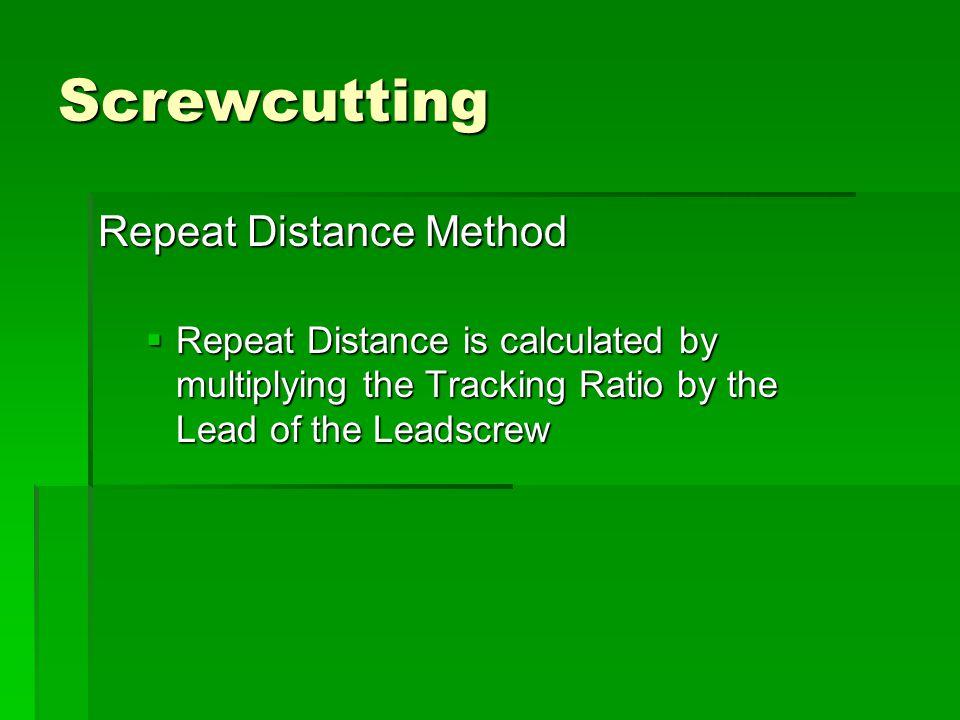 Screwcutting Repeat Distance Method