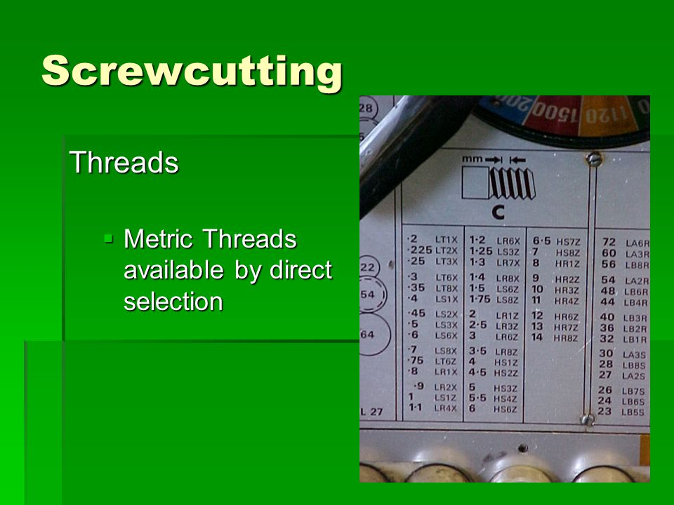 Screwcutting Threads Metric Threads available by direct selection