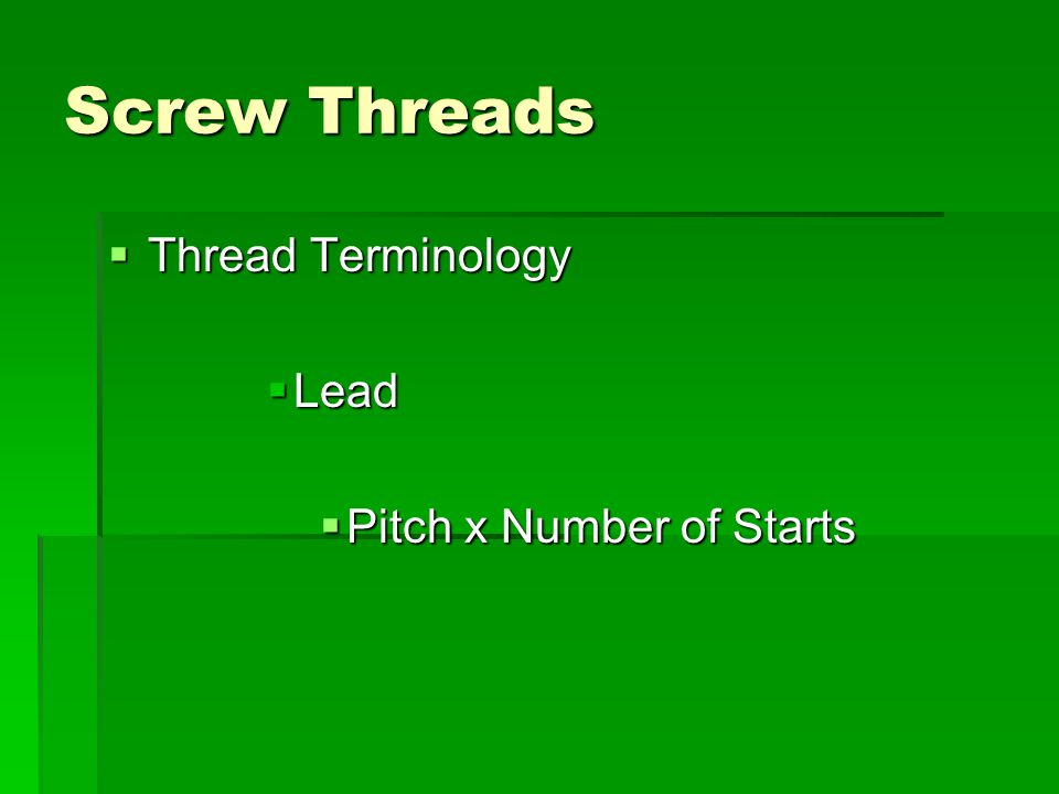 Screw Threads Thread Terminology Lead Pitch x Number of Starts