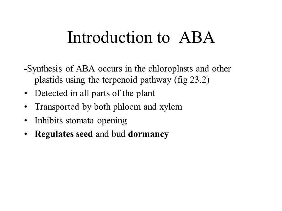 Introduction to ABA -Synthesis of ABA occurs in the chloroplasts and other plastids using the terpenoid pathway (fig 23.2)