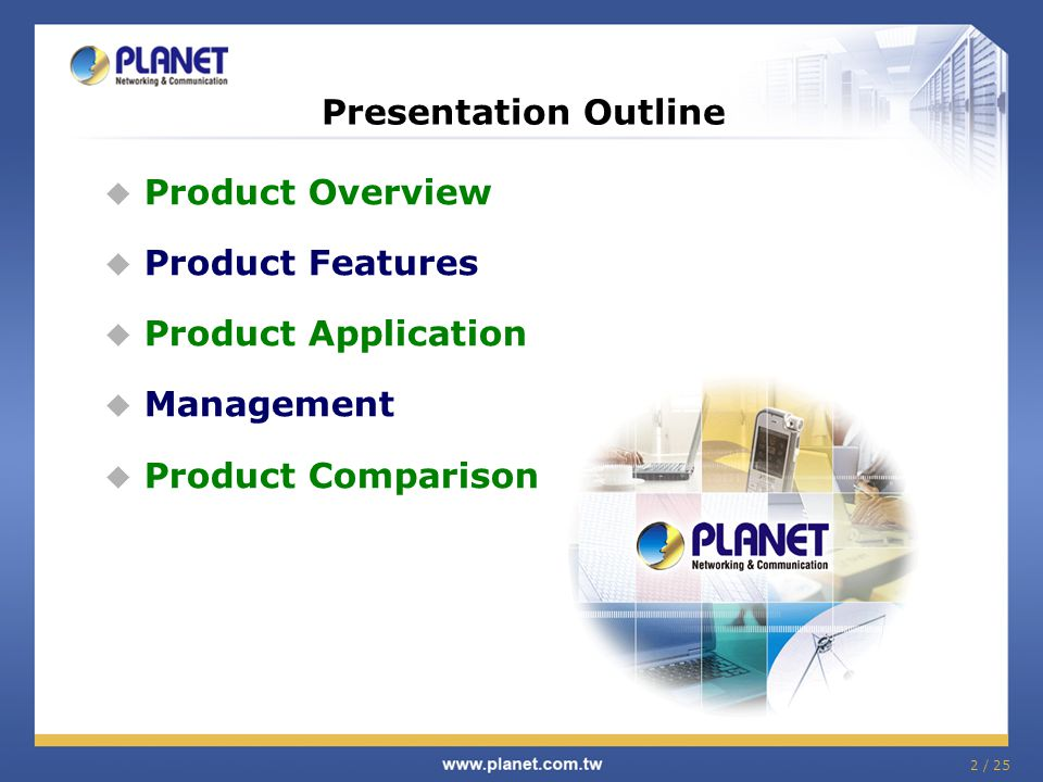 Presentation Outline Product Overview. Product Features.