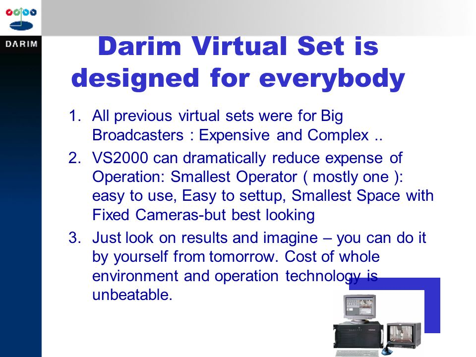 Darim Virtual Set is designed for everybody