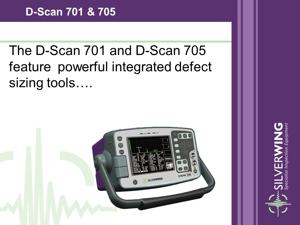 D-Scan 701 & 705 The D-Scan 701 and D-Scan 705 feature powerful integrated defect sizing tools….