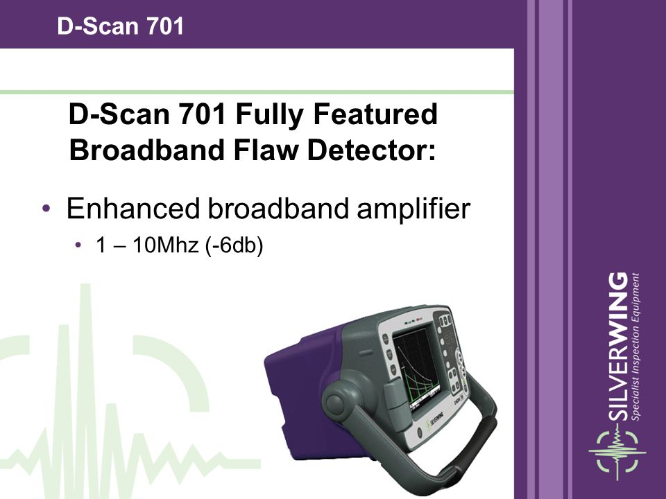 D-Scan 701 Fully Featured Broadband Flaw Detector: