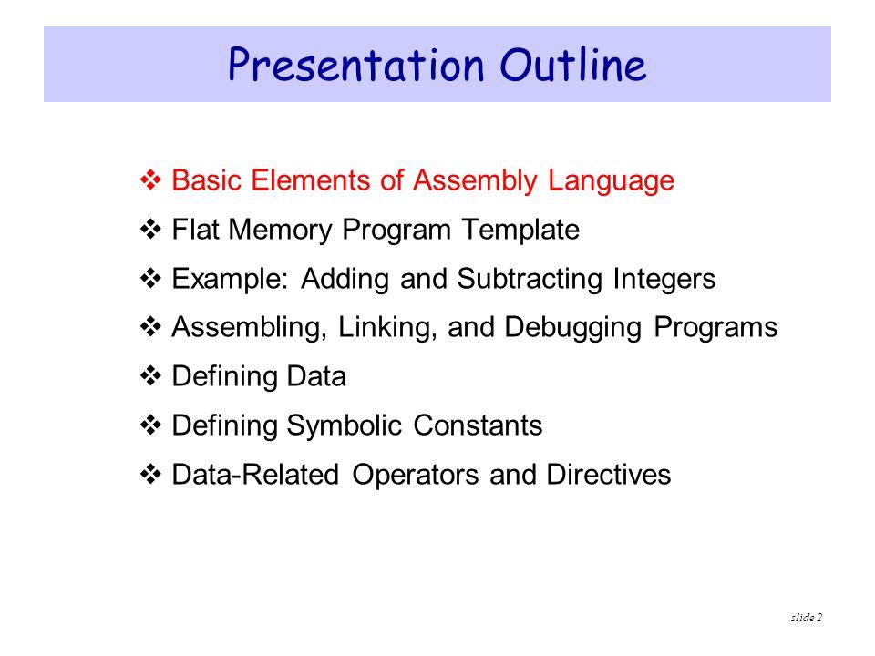 Presentation Outline Basic Elements of Assembly Language
