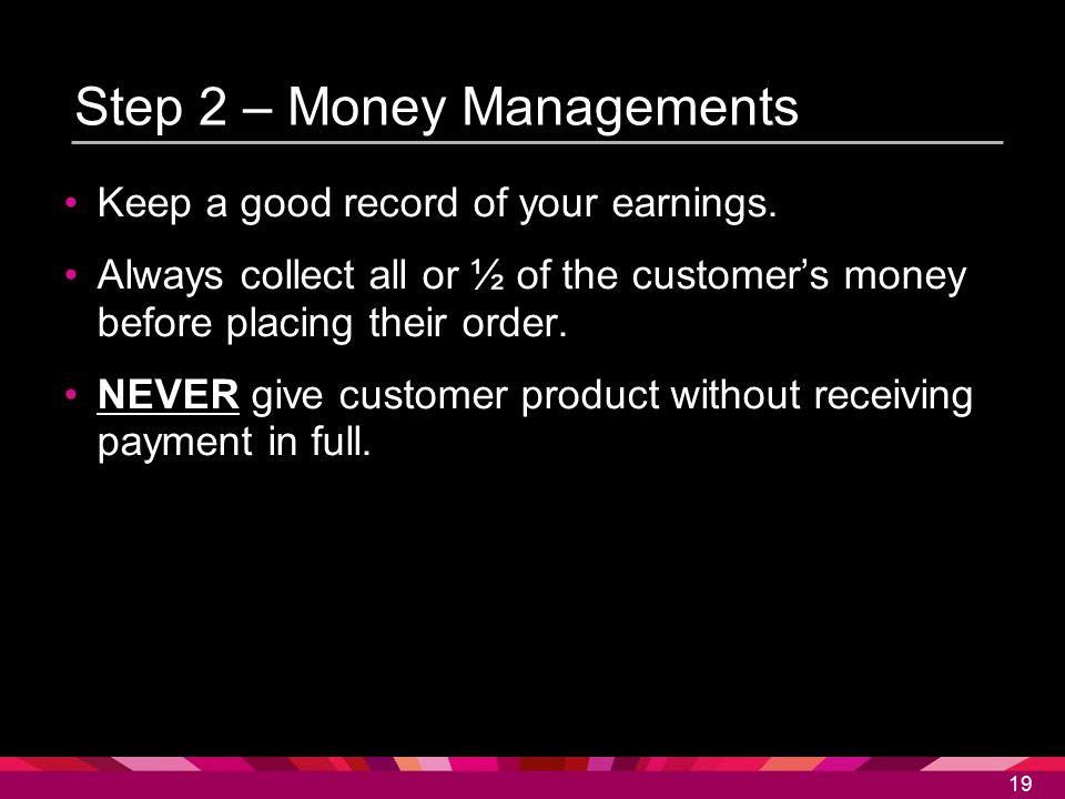 Step 2 – Money Managements