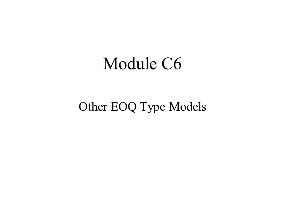 Module C6 Other EOQ Type Models