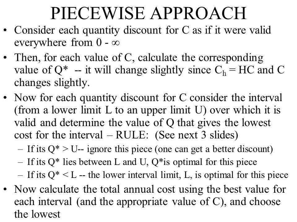 PIECEWISE APPROACH Consider each quantity discount for C as if it were valid everywhere from 0 - 
