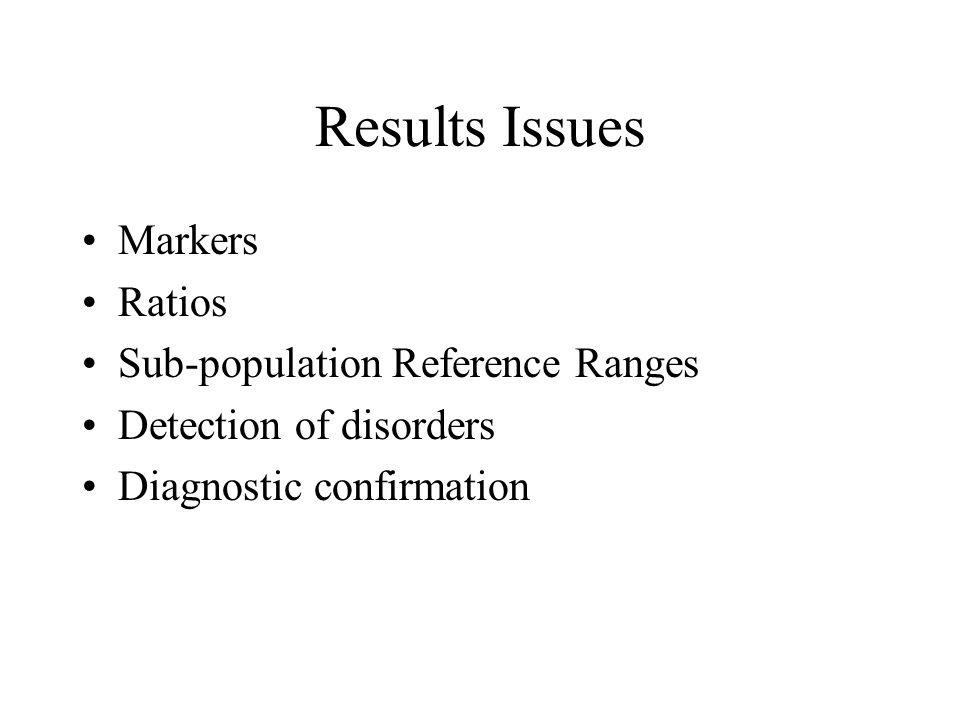 Results Issues Markers Ratios Sub-population Reference Ranges