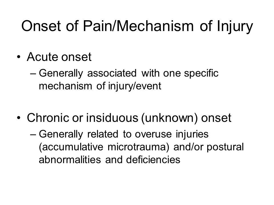 Onset of Pain/Mechanism of Injury