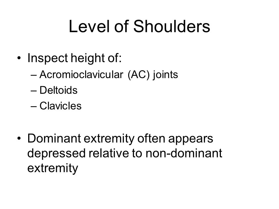 Level of Shoulders Inspect height of: