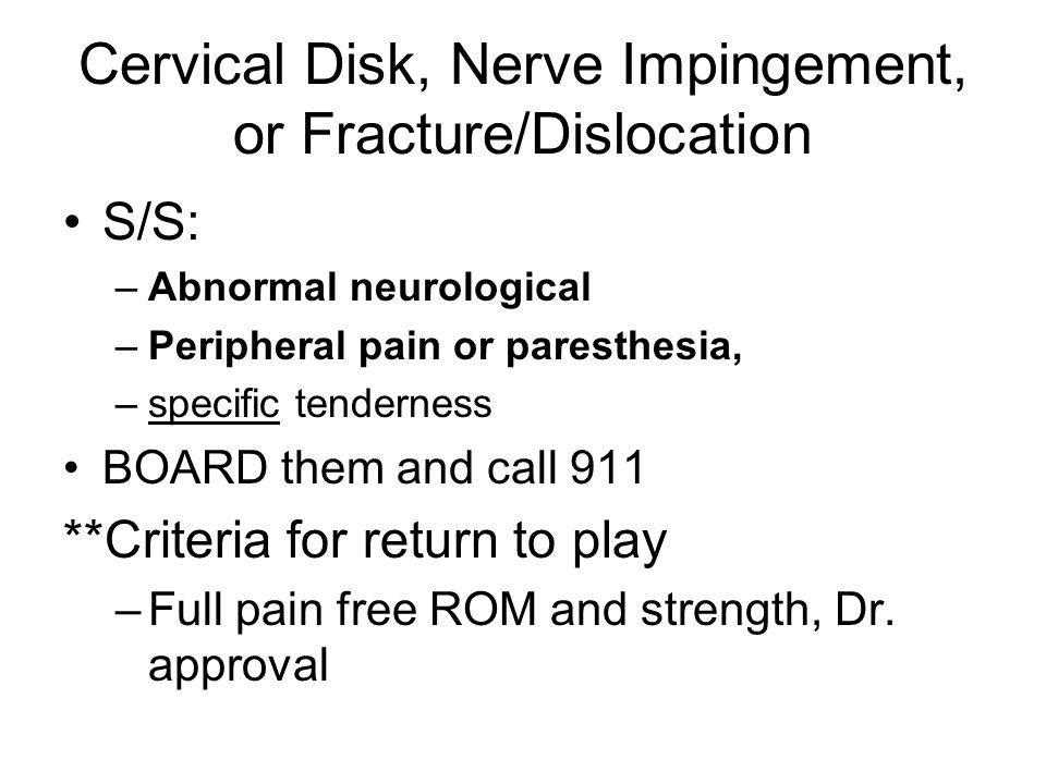 Cervical Disk, Nerve Impingement, or Fracture/Dislocation