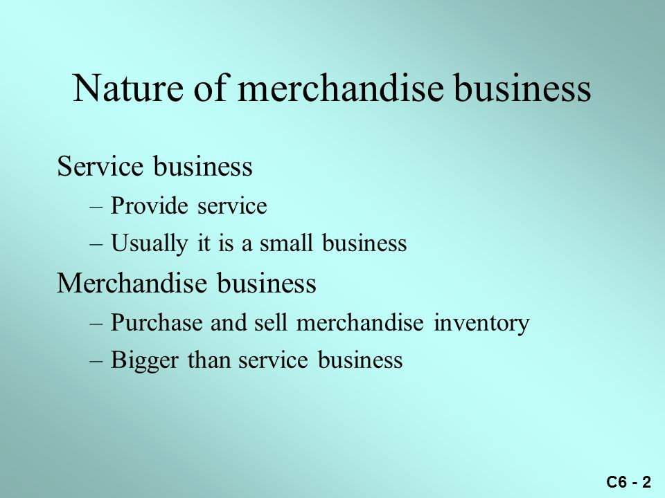 Nature of merchandise business