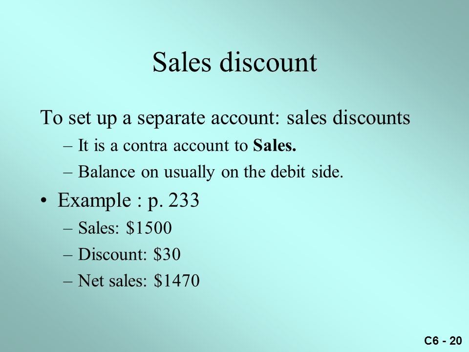 Sales discount To set up a separate account: sales discounts