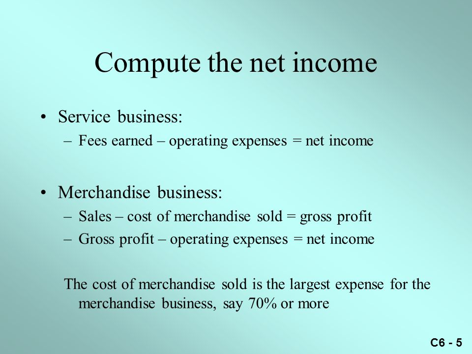 Compute the net income Service business: Merchandise business:
