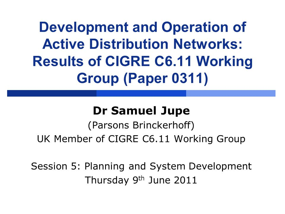 Development and Operation of Active Distribution Networks: Results of CIGRE C6.11 Working Group (Paper 0311)